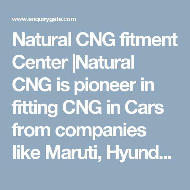 Natural CNG fitment Center |Natural CNG is pioneer in fitting CNG in Cars from companies like Maruti, Hyundai, Chevrolet, Tata, Volkswagen, Nissan, Mercedes, Audi Etc. In small cars like Alto, Zen, I10, I20, Santro, Wagon-R, Maruti-800, Ritz etc