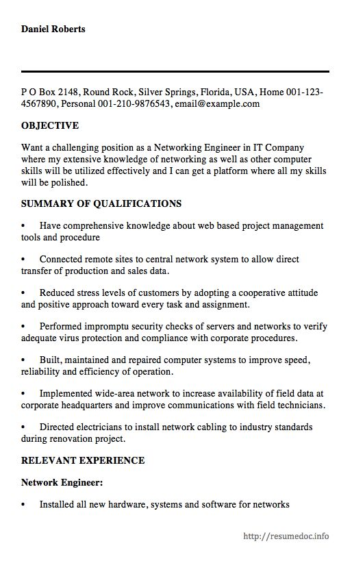 Here is The Free Sample Of Networking Engineer Resume, You can preview it here or can download it for free. Free Sample Of Networking Engineer Resume    Daniel Roberts   P O Box 2148, Round Rock, Silver Springs, Florida, USA, Home 001-123-4567890, Personal 001-210-9876543,...