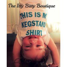 buying this for my kid: Stuff, Kegstand Shirt, Shirts, Funny, My Children, Funnies, Kids, Baby