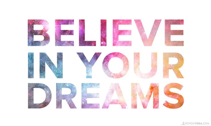 BELIEVE IN YOUR DREAMS...5 Keys To Manifesting Your Dreams