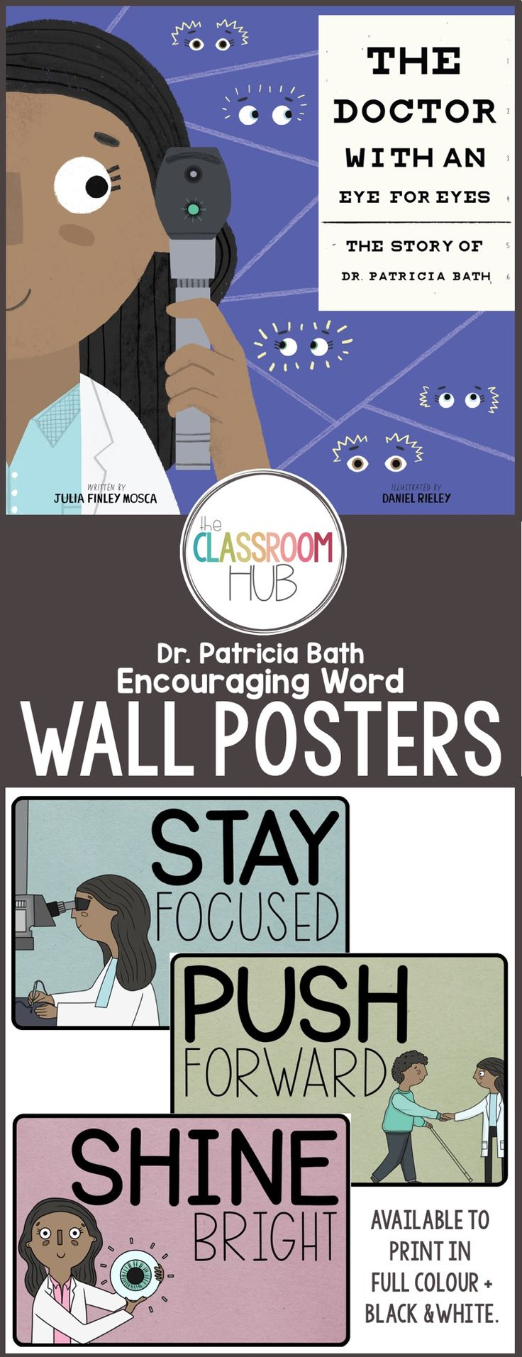 These posters are inspired by the book 'The Doctor with an Eye for Eyes' written by Julia Finley Mosca. The book is based on the life and career of Dr. Patricia Bath – an amazing ophthalmologist and inventor, who grew up with barriers that could have stopped her from succeeding, yet, she showed great tenacity and strength and fought to succeed against all odds.    These words are ideal to display in your classroom to encourage your students to strive for whatever they are passionate about.
