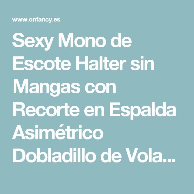 Sexy Mono de Escote Halter sin Mangas con Recorte en Espalda Asimétrico Dobladillo de Volantes - Pantalones & pantalones cortos - Ropa