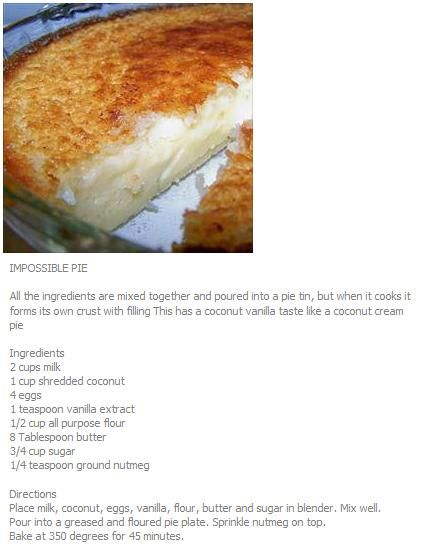Impossible Pie. Throw everything into a bowl and it makes it's own crust. Apparently has a coconut/vanilla flavour.