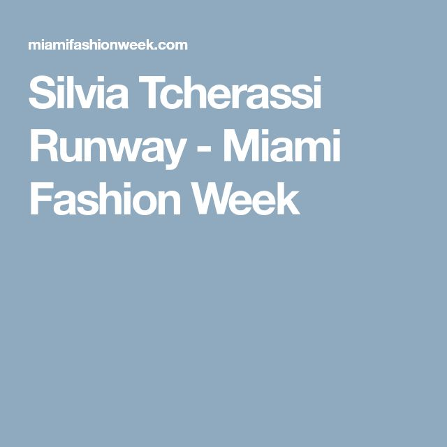 Silvia Tcherassi Runway - Miami Fashion Week
