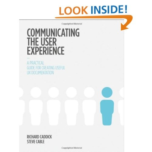 Amazon.com: Communicating the User Experience: A Practical Guide for Creating Useful UX Documentation (9781119971108): Richard Caddick, Steve Cable: Books