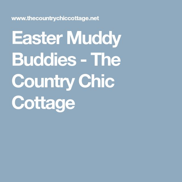 Easter Muddy Buddies - The Country Chic Cottage