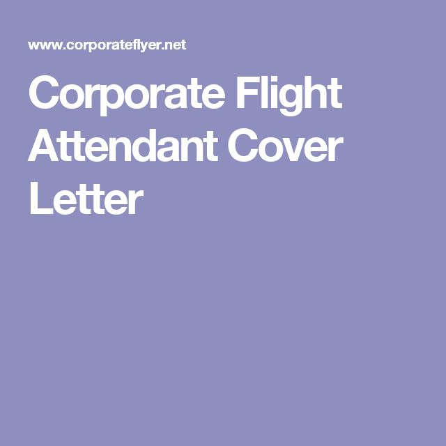corporate flight attendant cover letter Cover letter sample -- for the corporate flight attendant plus articles and information on careers-employment.