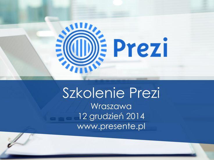 Zapraszam na praktyczne szkolenie z Prezi w Warszawie, już 12 grudnia 2014.  Będziemy zdradzać najlepsze praktyki i KNOW HOW projektowania w Prezi. Więcej informacji na stronie http://www.presente.pl