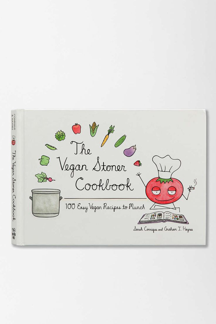 The Vegan Stoner Cookbook: 100 Easy Vegan Recipes To Munch By Sarah Conrique & Graham I. Haynes
