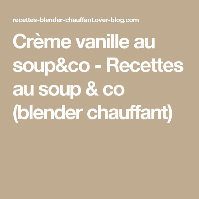 1000 id es sur le th me blender chauffant sur pinterest soupe carotte cumin blender et. Black Bedroom Furniture Sets. Home Design Ideas