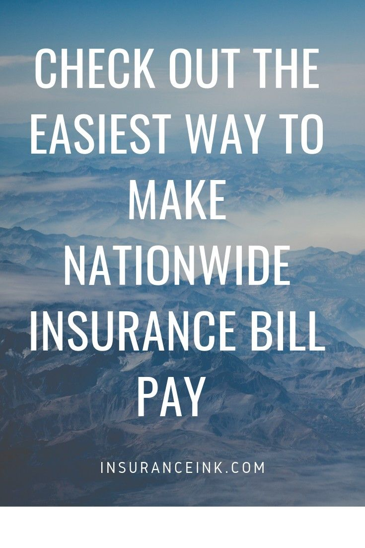 All You Need To Know About Making Nationwide Insurance Pay Bill Nationwide Insurance Nationw Insurance Quotes