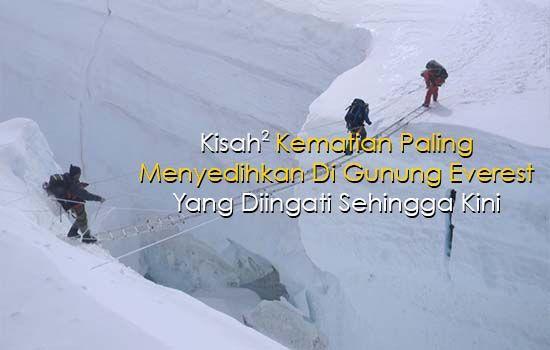 12 Kematian Paling Popular Di Gunung Everest   Sekiranya anda pernah menonton filem Hollywood yang berjudul Everest pasti anda tertanya-tanya samada kisah mengenai pendaki yang mati semasa dalam perjalanan mendaki ke puncak Gunung Everest itu benar atau tidak.  Sebenarnya ada kisah yang diadaptasi daripada kisah sebenar yang telah berlaku kepada pendaki semasa mendaki gunung tersebut.  Di sini kami kongsikan kepada anda kisah-kisah kematian yang paling popular di Gunung Everest yang diingati…