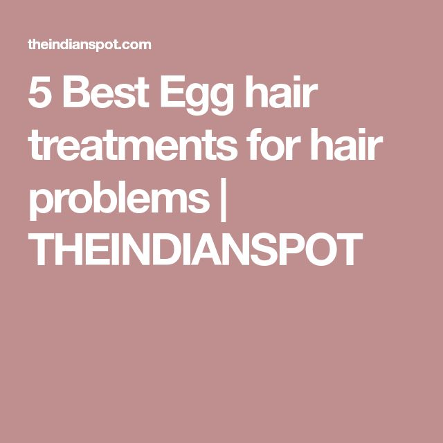 5 Best Egg hair treatments for hair problems | THEINDIANSPOT