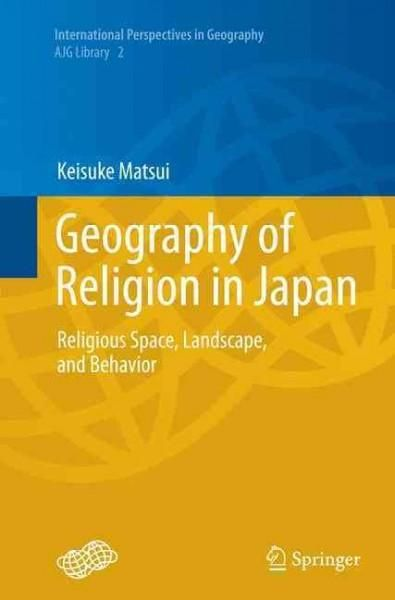 Geography of Religion in Japan: Religious Space, Landscape, and Behavior