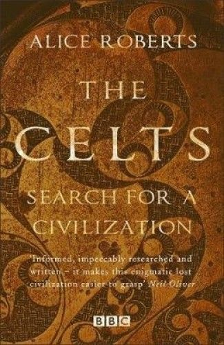 The-Celts-Search-for-a-Civilization-by-Dr-Alice-Roberts-As-New-Condition