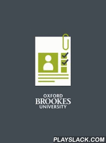 BRISC  Android App - playslack.com , Brookes Individual Skills Catcher.This app was created by Oxford Brookes University for use by our current students.It allows students to easily record incidents and reflections around employability skills that they have experienced whilst at Brookes. These records are very useful when preparing for a job interview.The app requires students to login using the same student number and password combination that they normally use for accessing Moodle.