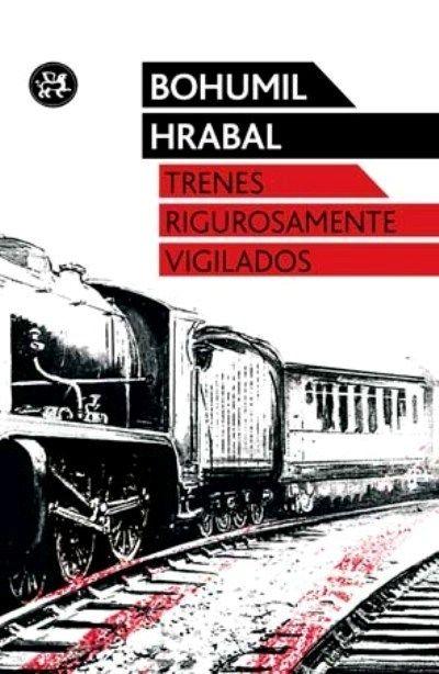 Anibal libros para todos: Trenes rigurosamente vigilados -- Bohumil Hrabal