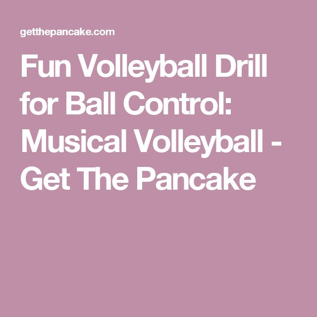 Fun Volleyball Drill for Ball Control: Musical Volleyball - Get The Pancake