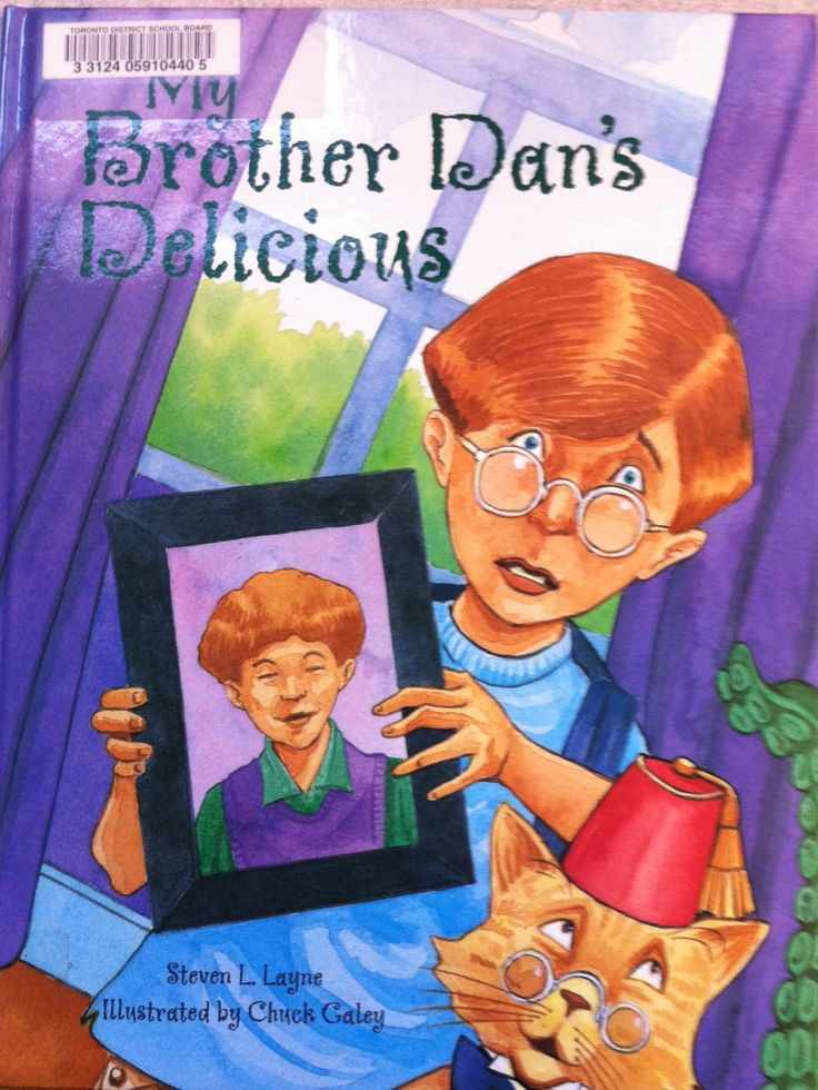 My Brother Dan's Delicious by Steven L. Layne, illustrated by Chuck Galey (E LAY)