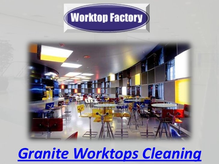 Granite worktops cleaning by stargalaxygranitex, via Slideshare