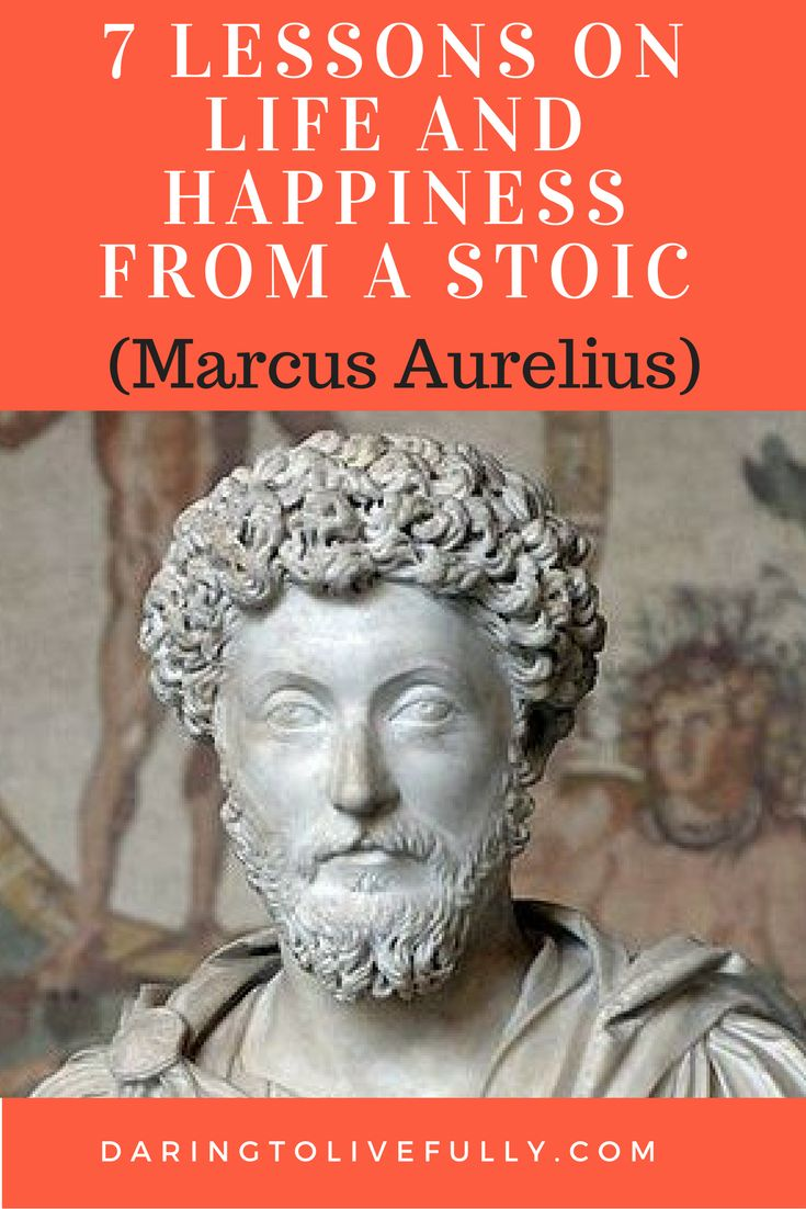 7 Life and Happiness Lessons From a Stoic Marcus