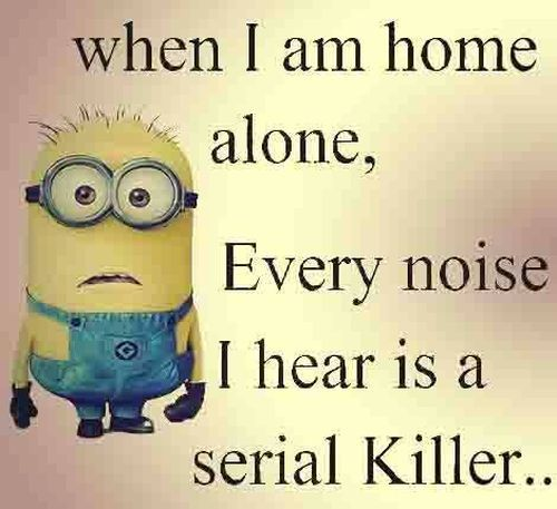 Despicable Me minions quotes. Home alone, noise, killer.  。◕‿◕。 See my Despicable Me  Minions pins https://www.pinterest.com/search/my_pins/?q=minions