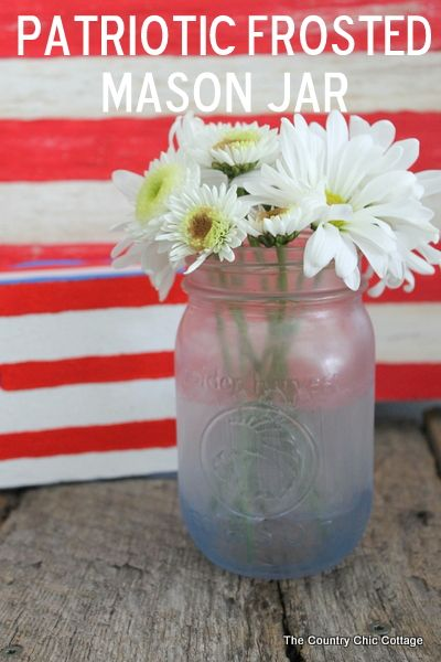 Make frosted glass mason jars in a variety of themes.  This patriotic mason jar is just one idea in this post about painting glass mason jars.