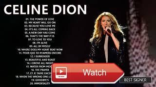 Top Best Songs Celine Dion Greatest Hits Playlist Full Album  Top Best Songs Celine Dion Greatest Hits Playlist Full Album Top Best Songs Celine Dion Greatest Hits Playlist Full