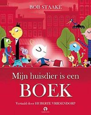Mijn huisdier is een boek - Bob Staake Vanaf 4 jaar