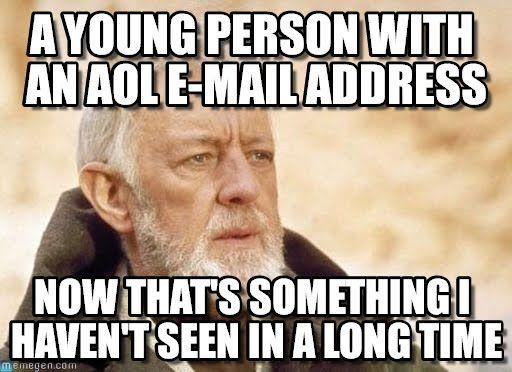 AOL chat deutsch | Obi Wan Kenobi : A Young Person With An Aol E-mail Address, Now That's ...