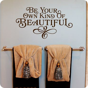 Be Your Own Kind of Beautiful it's a cool saying for a room idea