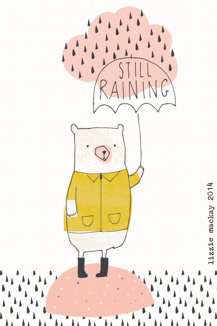And I would like to add... yes, it is STILL raining!