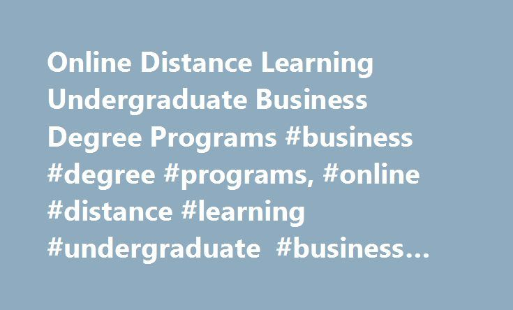 Online Distance Learning Undergraduate Business Degree Programs #business #degree #programs, #online #distance #learning #undergraduate #business #degree http://houston.remmont.com/online-distance-learning-undergraduate-business-degree-programs-business-degree-programs-online-distance-learning-undergraduate-business-degree/  # Online Distance Learning Undergraduate Business Degree Programs Essential Information Online business students learn to manage employees, analyze finances and…