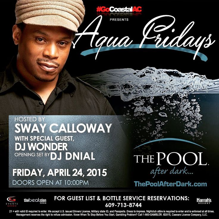 TONIGHT it's Aqua Friday at The Pool After Dark-Harrahs AC with Sway Calloway  feat. DJ Wonder, DJ Kaz & DJ Dnial. Mention *PHIL M* at the guest list table (between the red door spa & Sammy Ds... right side of the hallway) from 10pm-12am to pick up Free Admission passes. PLEASE RSVP NOW-> 609.713.8744.