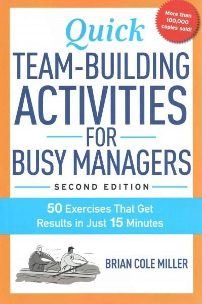 Quick Team-Building Activities for Busy Managers: 50 Exercises That ...