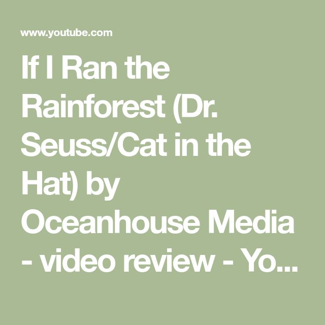 76d81affa60 If I Ran the Rainforest (Dr. Seuss Cat in the Hat) by Oceanhouse Media -  video review - YouTube