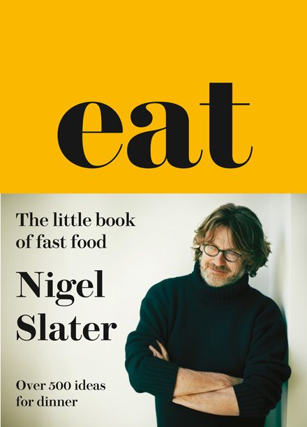 I have all of Nigel Slater's books, and each and every one of them belongs in pride of place in Cookbook Corner, but right now I am revelling - greedily, joyously - in Eat - The Little Book of Fast Food. And you don't need me to tell you that Mr Slater's fast food is nothing to do with the less salubrious fare most associated with that term. This is all about flavoursome, unfussy food you can rustle up for supper without stress. And written, as ever, oh so beautifully.