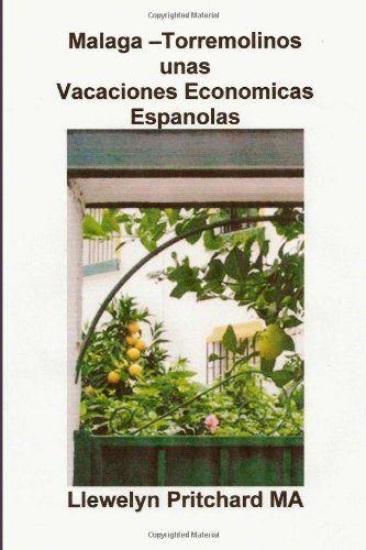Malaga -Torremolinos unas Vacaciones Economicas Espanolas: Los Diarios Illustrated de Llewelyn Pritchard MA (Spanish Edition) by Llewelyn Pritchard MA http://www.amazon.com/dp/1480017930/ref=cm_sw_r_pi_dp_XFthub0VVTWH0