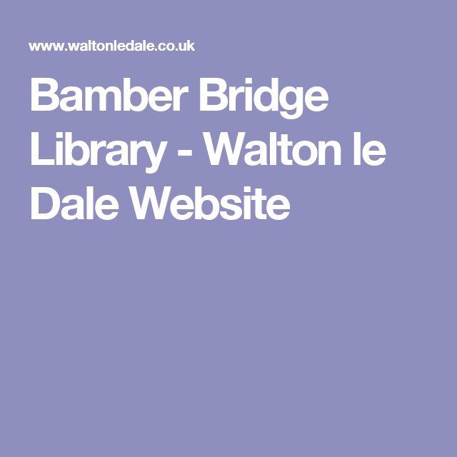 Bamber Bridge Library - Walton le Dale Website