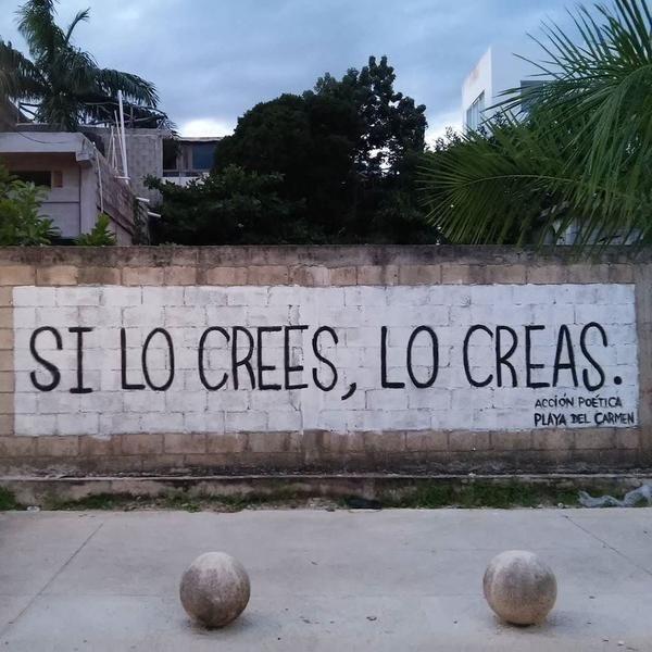 Si lo crees, lo creas #Accion Poetica Playa del Carmen #accionpoetica