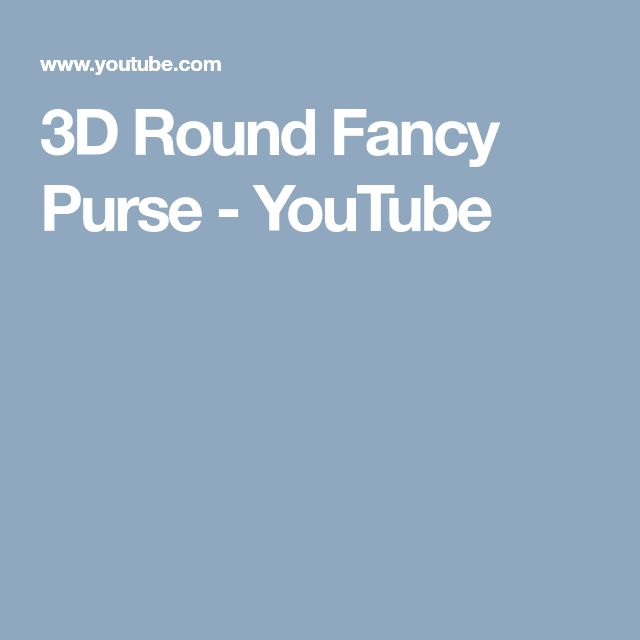 3D Round Fancy Purse - YouTube