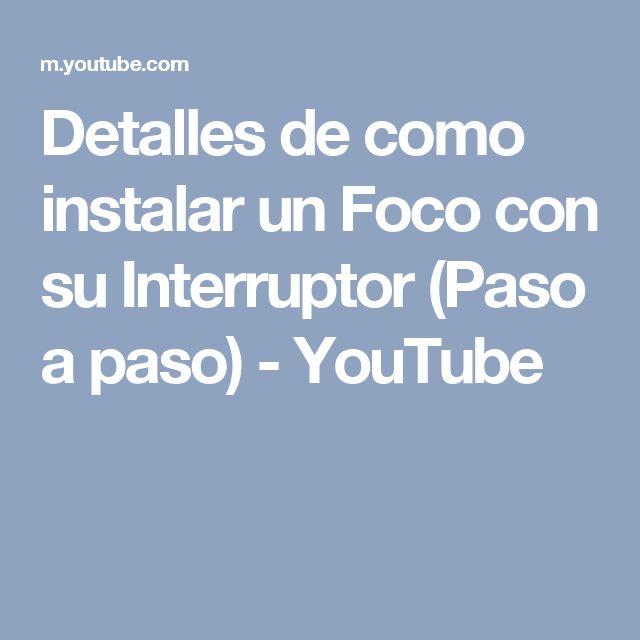 Detalles de como instalar un Foco con su Interruptor (Paso a paso) - YouTube