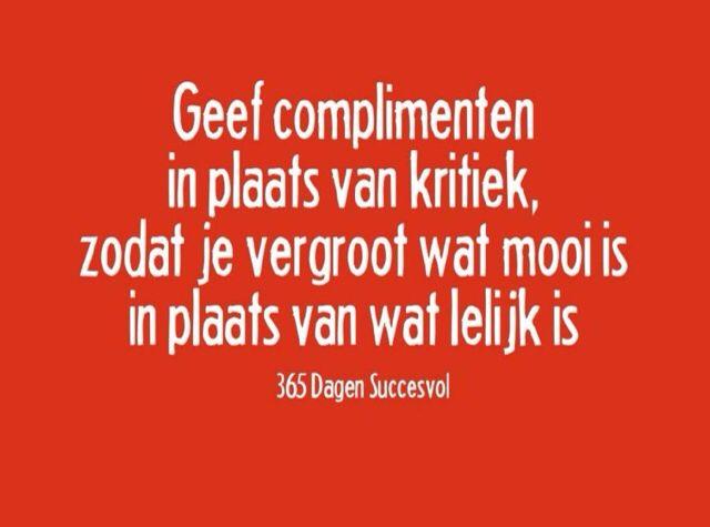 Geef complimenten in plaats van kritiek...