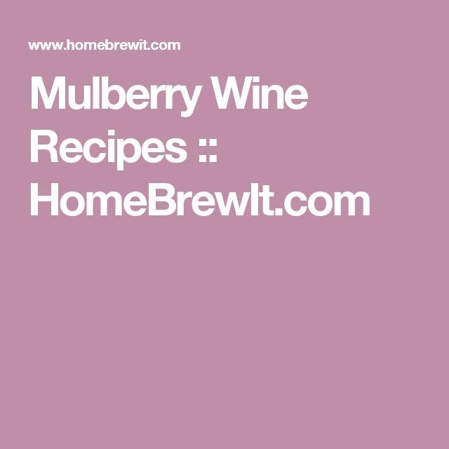 Mulberry Wine Recipes  :: HomeBrewIt.com
