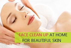 If you are thinking, How to do Face Clean Up at home with Step by step procedure, here is the process and benefits of face clean up with using natural products