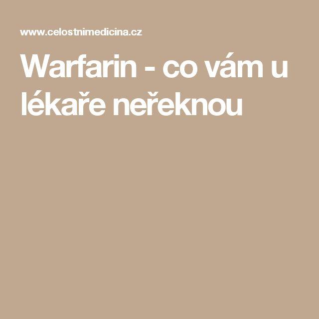 Warfarin - co vám u lékaře neřeknou