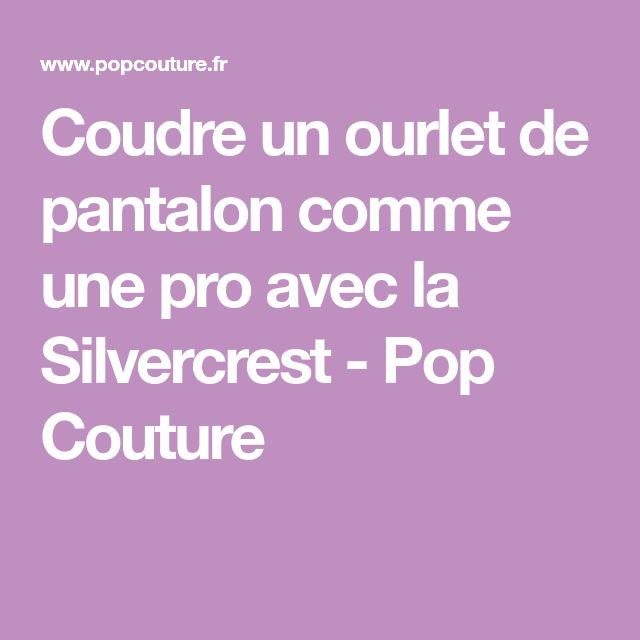 Coudre un ourlet de pantalon comme une pro avec la Silvercrest - Pop Couture