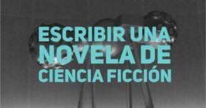 4 elementos para escribir una novela de ciencia ficción