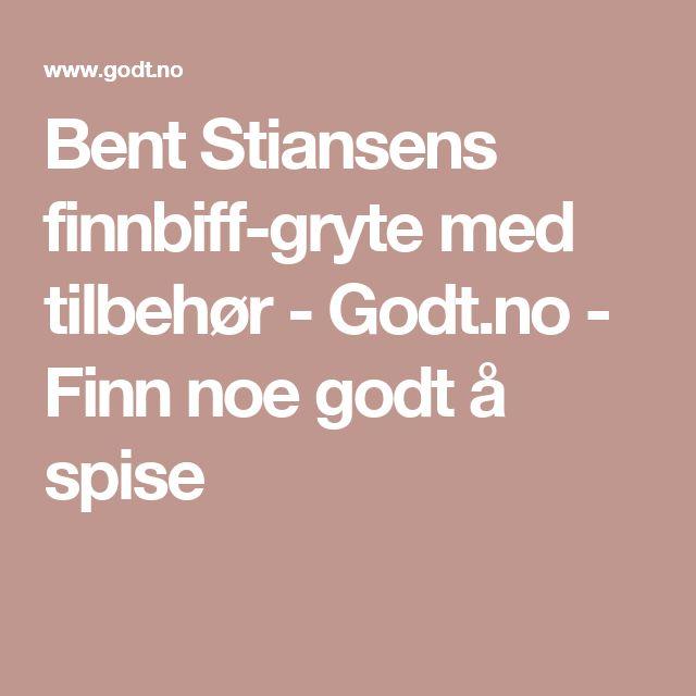 Bent Stiansens finnbiff-gryte med tilbehør - Godt.no - Finn noe godt å spise