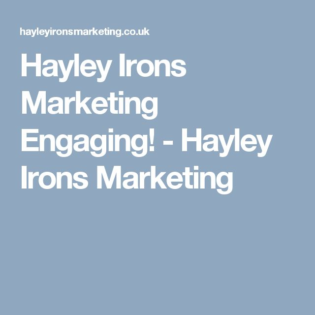 Hayley Irons Marketing Engaging! - Hayley Irons Marketing